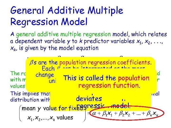 General Additive Multiple Regression Model A general additive multiple regression model, which relates a