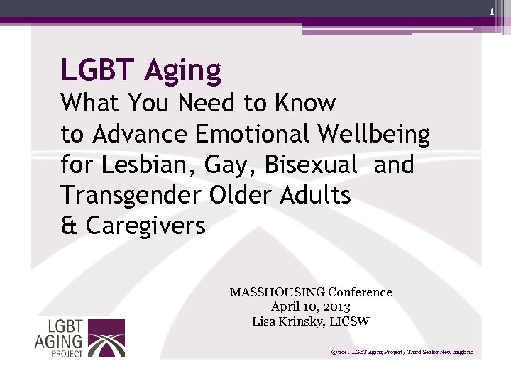 1 LGBT Aging What You Need to Know to Advance Emotional Wellbeing for Lesbian,