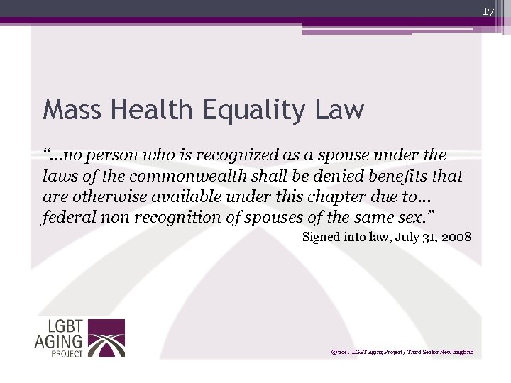 "17 Mass Health Equality Law ""…no person who is recognized as a spouse under"