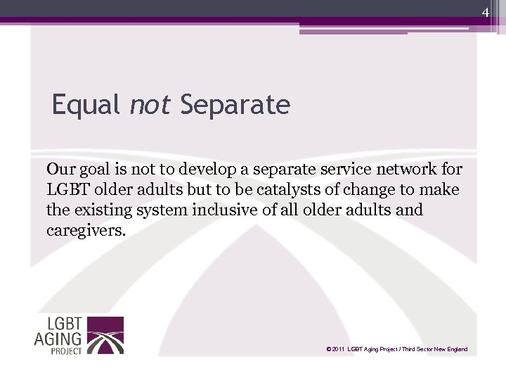4 Equal not Separate Our goal is not to develop a separate service network