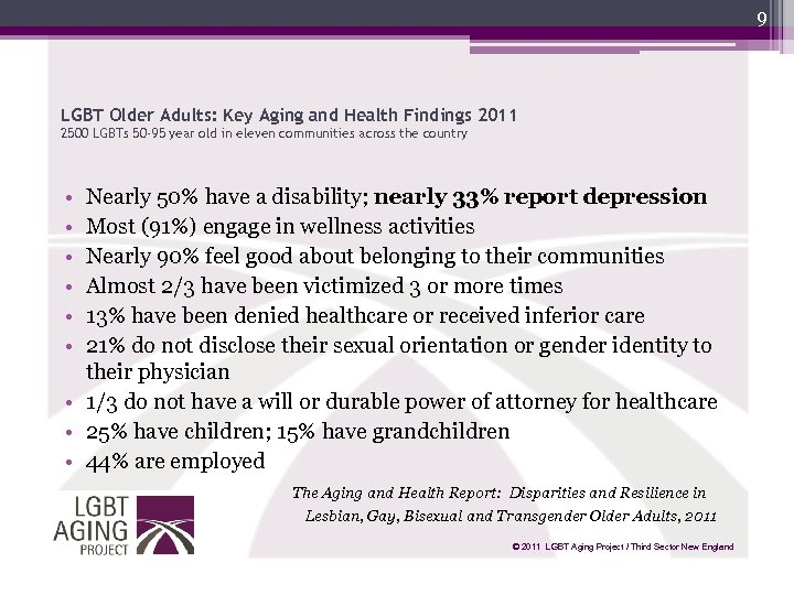 9 LGBT Older Adults: Key Aging and Health Findings 2011 2500 LGBTs 50 -95