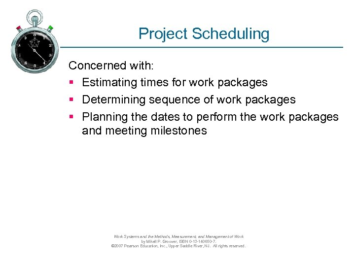 Project Scheduling Concerned with: § Estimating times for work packages § Determining sequence of