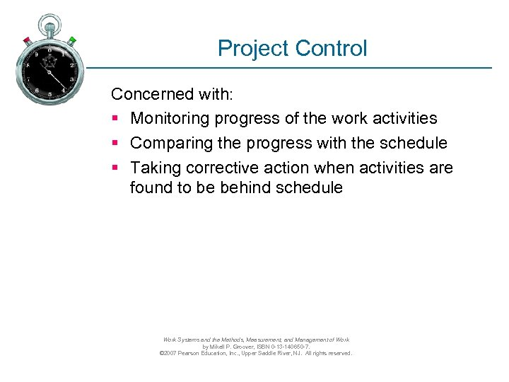 Project Control Concerned with: § Monitoring progress of the work activities § Comparing the