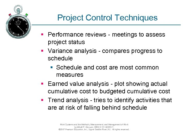 Project Control Techniques § Performance reviews - meetings to assess project status § Variance