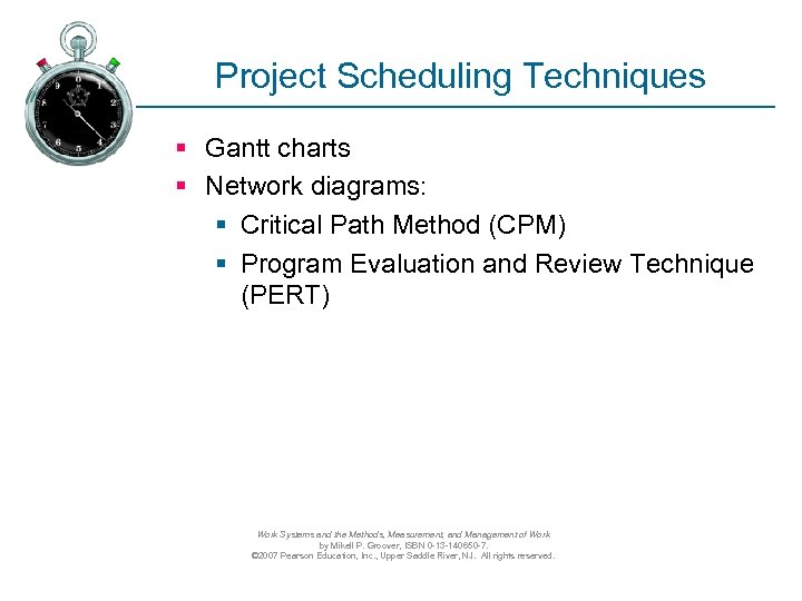 Project Scheduling Techniques § Gantt charts § Network diagrams: § Critical Path Method (CPM)