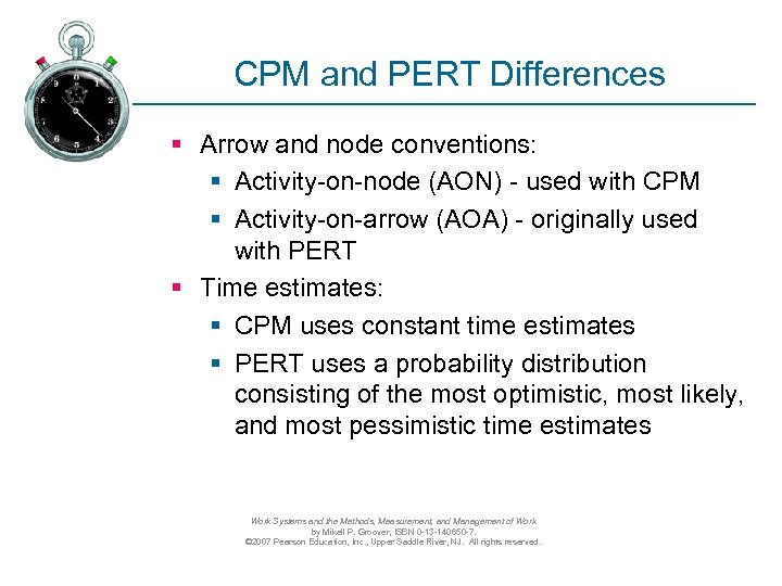 CPM and PERT Differences § Arrow and node conventions: § Activity-on-node (AON) - used