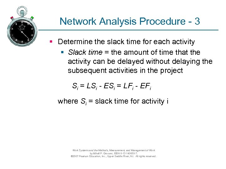 Network Analysis Procedure - 3 § Determine the slack time for each activity §