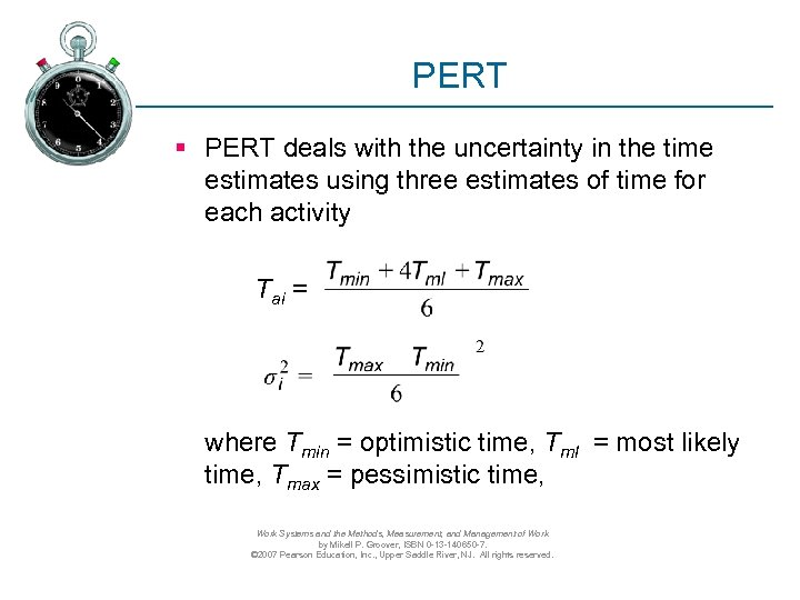 PERT § PERT deals with the uncertainty in the time estimates using three estimates