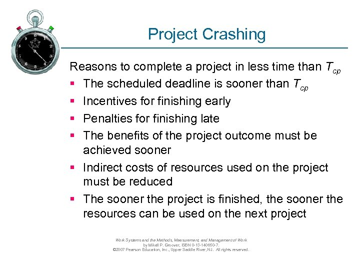Project Crashing Reasons to complete a project in less time than Tcp § The