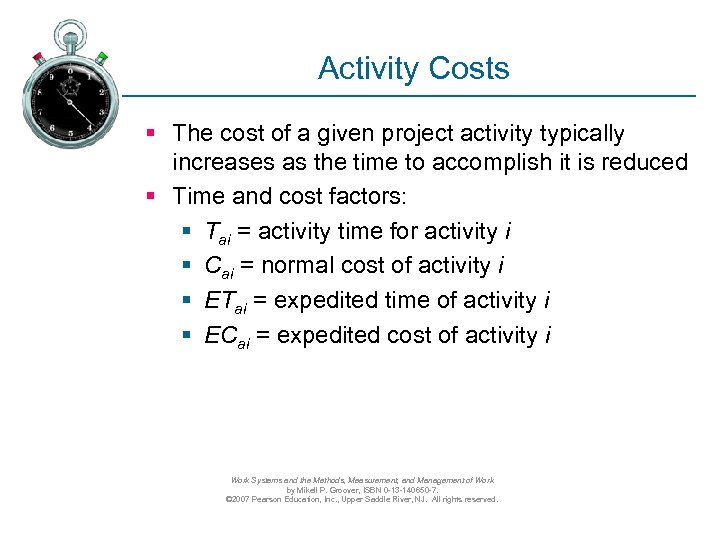 Activity Costs § The cost of a given project activity typically increases as the