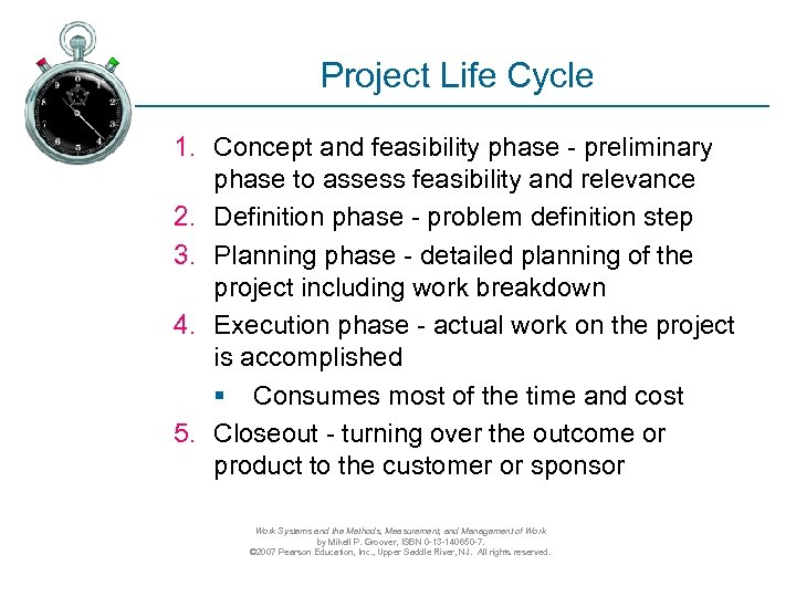 Project Life Cycle 1. Concept and feasibility phase - preliminary phase to assess feasibility