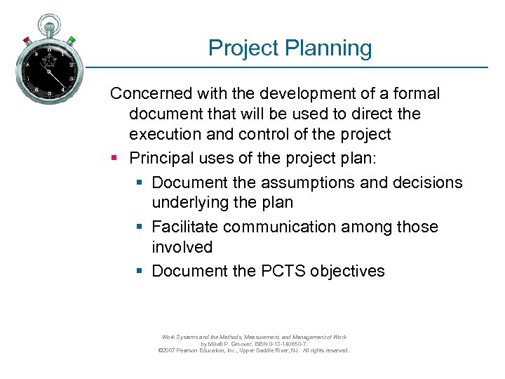 Project Planning Concerned with the development of a formal document that will be used