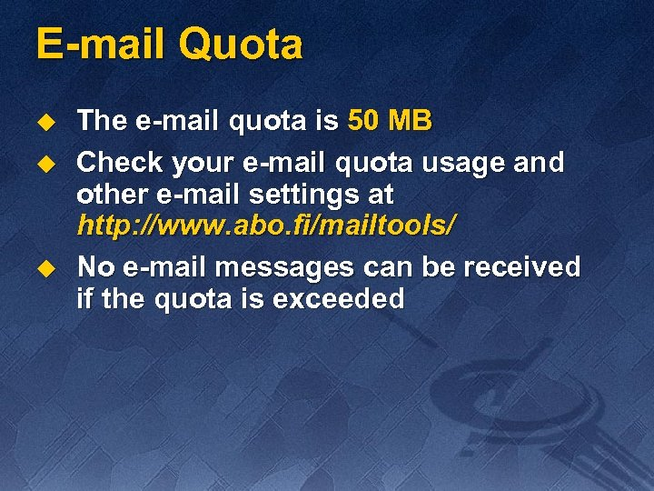 E-mail Quota u u u The e-mail quota is 50 MB Check your e-mail