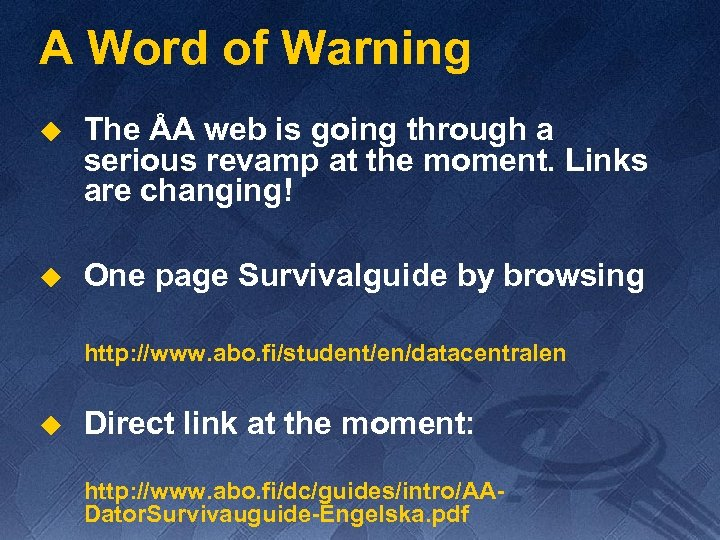 A Word of Warning u The ÅA web is going through a serious revamp