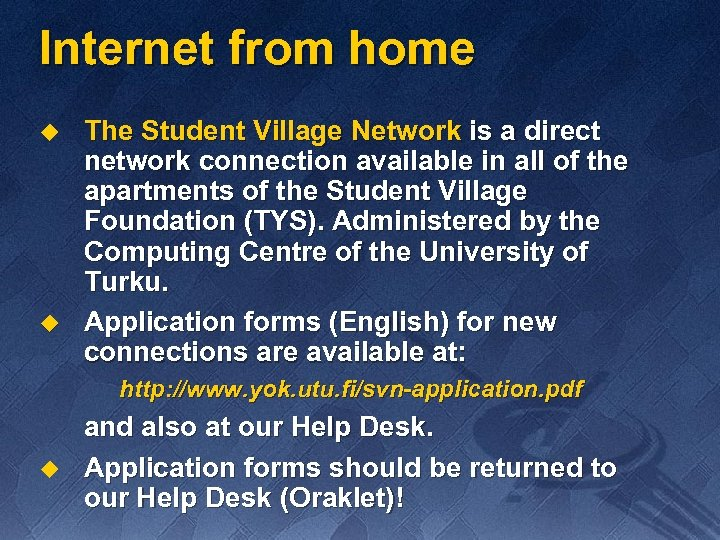 Internet from home u u The Student Village Network is a direct network connection