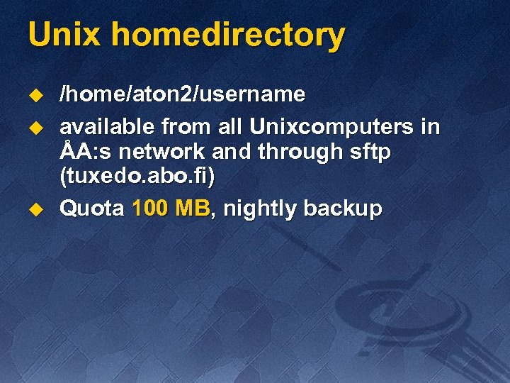 Unix homedirectory u u u /home/aton 2/username available from all Unixcomputers in ÅA: s