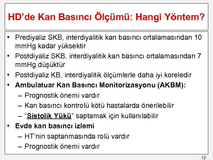 HD'de Kan Basıncı Ölçümü: Hangi Yöntem? • Prediyaliz SKB, interdiyalitik kan basıncı ortalamasından 10