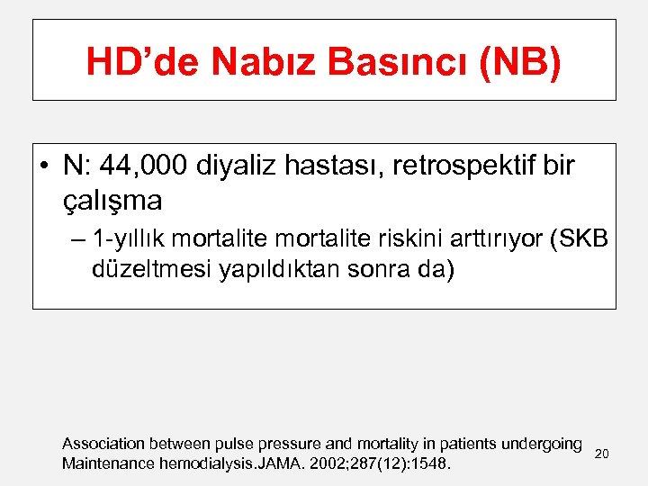 HD'de Nabız Basıncı (NB) • N: 44, 000 diyaliz hastası, retrospektif bir çalışma –