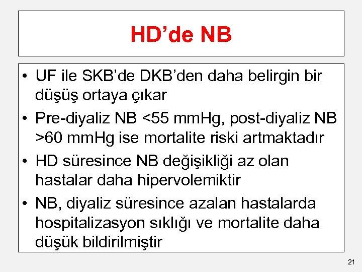 HD'de NB • UF ile SKB'de DKB'den daha belirgin bir düşüş ortaya çıkar •