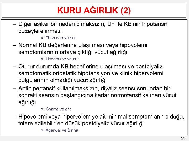KURU AĞIRLIK (2) – Diğer aşikar bir neden olmaksızın, UF ile KB'nin hipotansif düzeylere
