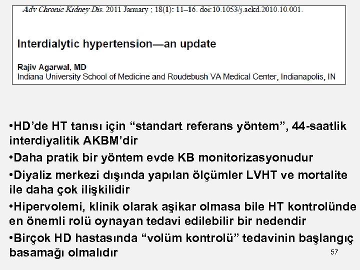 """• HD'de HT tanısı için """"standart referans yöntem"""", 44 -saatlik interdiyalitik AKBM'dir •"""