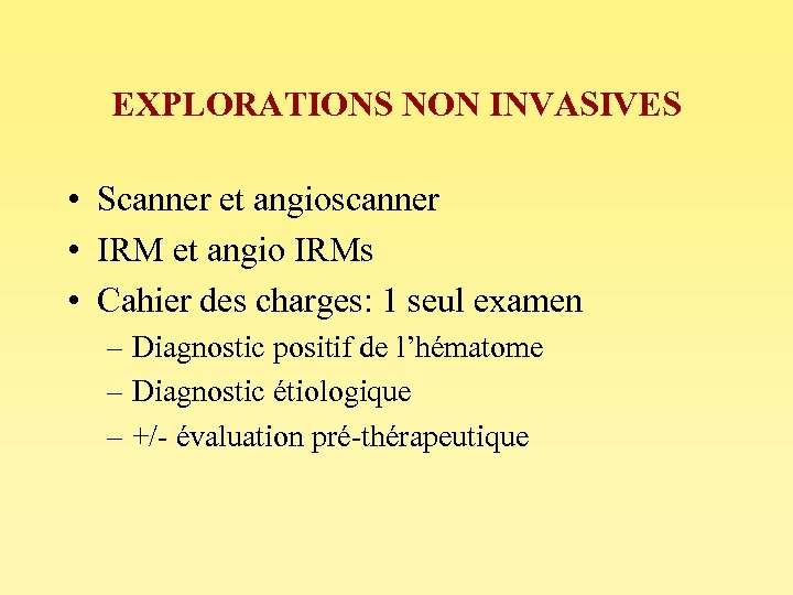 EXPLORATIONS NON INVASIVES • Scanner et angioscanner • IRM et angio IRMs • Cahier