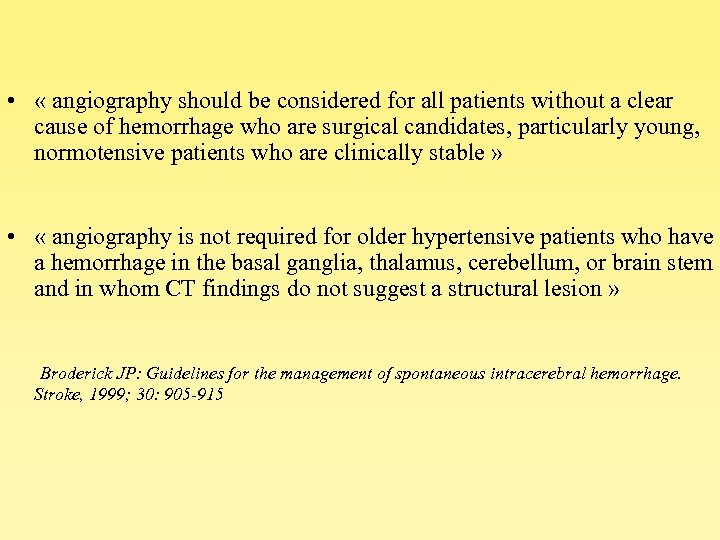 • « angiography should be considered for all patients without a clear cause