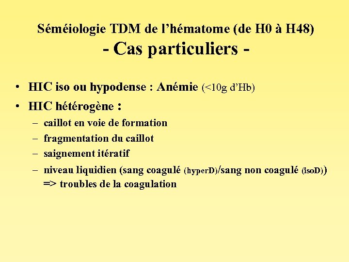Séméiologie TDM de l'hématome (de H 0 à H 48) - Cas particuliers •