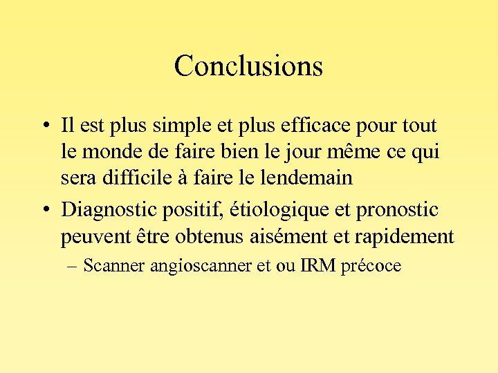 Conclusions • Il est plus simple et plus efficace pour tout le monde de