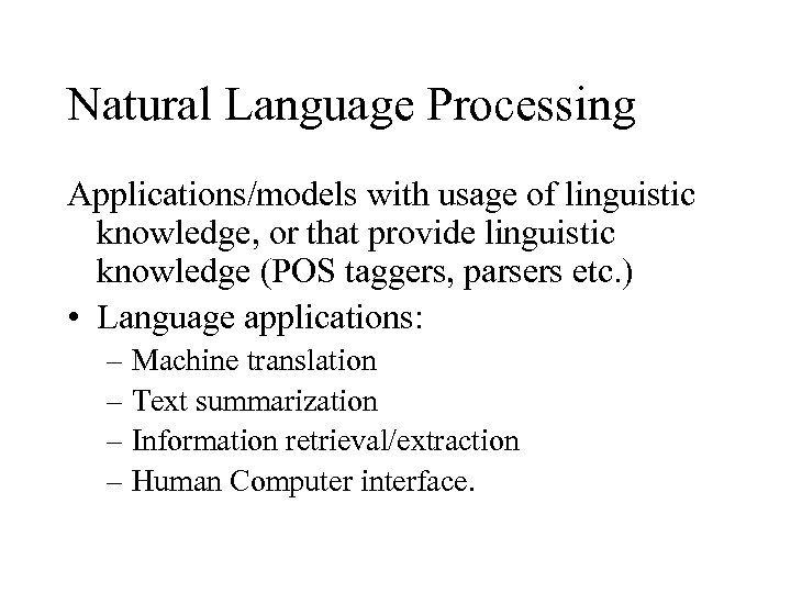 Natural Language Processing Applications/models with usage of linguistic knowledge, or that provide linguistic knowledge