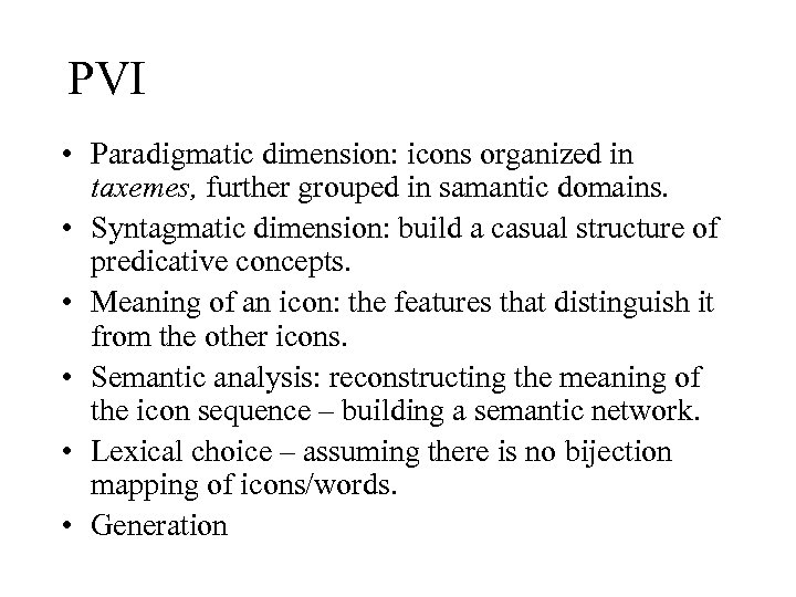 PVI • Paradigmatic dimension: icons organized in taxemes, further grouped in samantic domains. •