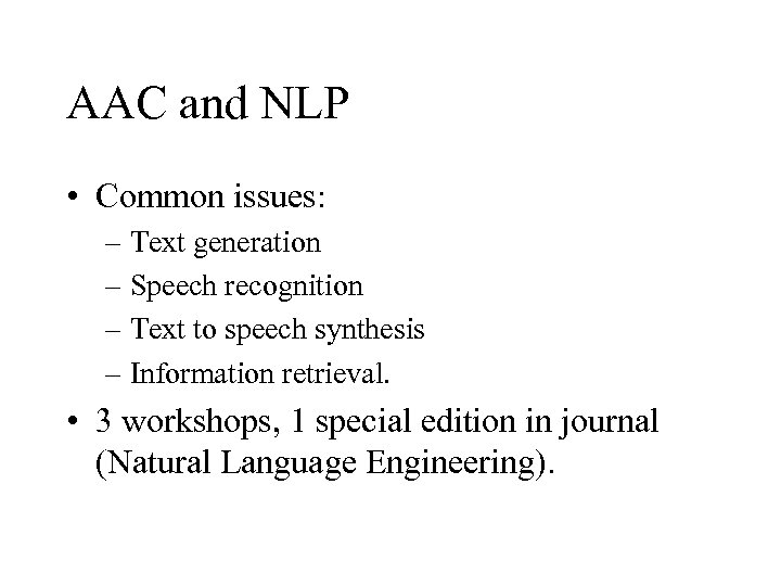AAC and NLP • Common issues: – Text generation – Speech recognition – Text