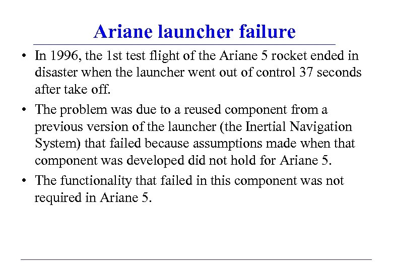 Ariane launcher failure • In 1996, the 1 st test flight of the Ariane