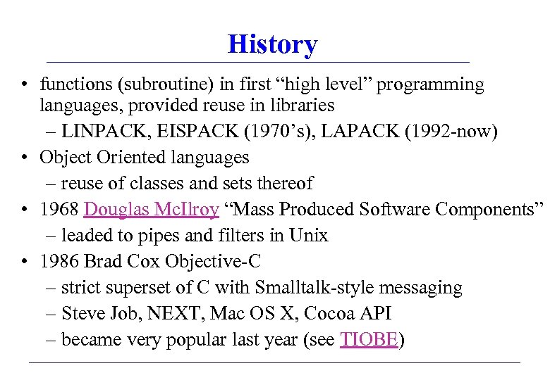 """History • functions (subroutine) in first """"high level"""" programming languages, provided reuse in libraries"""