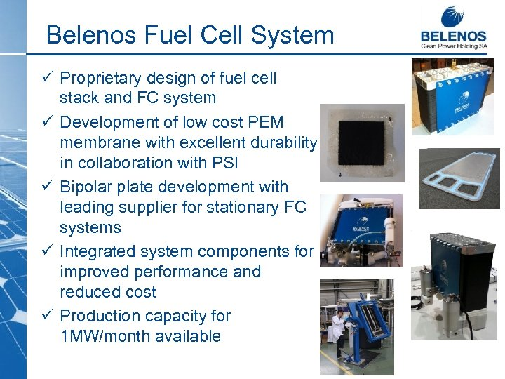 Belenos Fuel Cell System ü Proprietary design of fuel cell stack and FC system