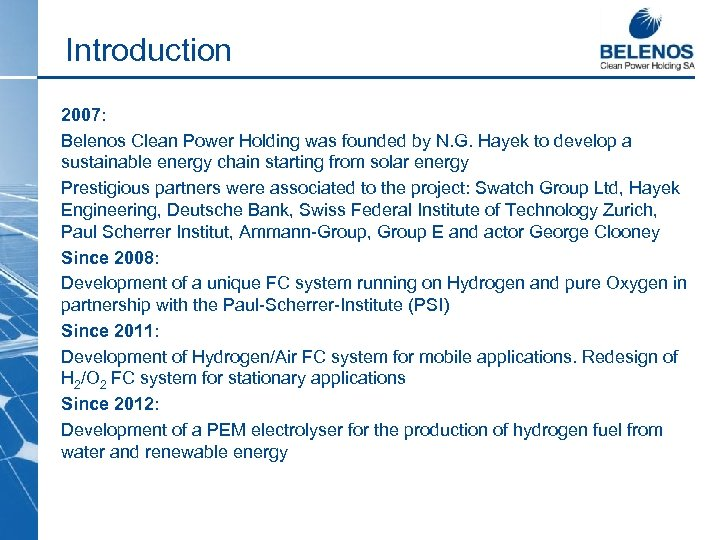 Introduction 2007: Belenos Clean Power Holding was founded by N. G. Hayek to develop