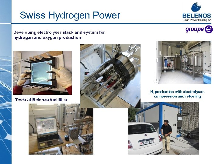 Swiss Hydrogen Power Developing electrolyser stack and system for hydrogen and oxygen production Tests