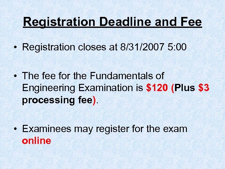 Registration Deadline and Fee • Registration closes at 8/31/2007 5: 00 • The fee
