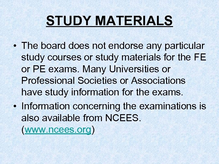 STUDY MATERIALS • The board does not endorse any particular study courses or study
