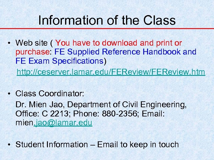Information of the Class • Web site ( You have to download and print
