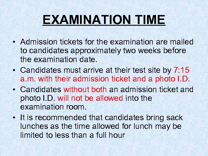 EXAMINATION TIME • Admission tickets for the examination are mailed to candidates approximately two