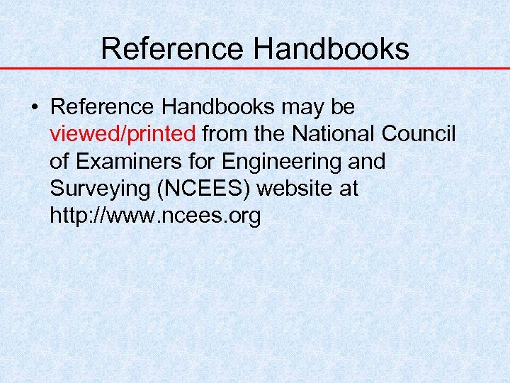 Reference Handbooks • Reference Handbooks may be viewed/printed from the National Council of Examiners