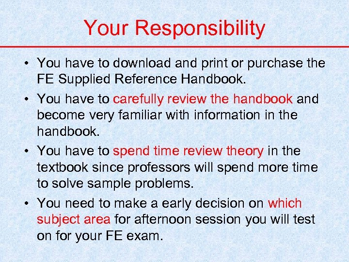 Your Responsibility • You have to download and print or purchase the FE Supplied