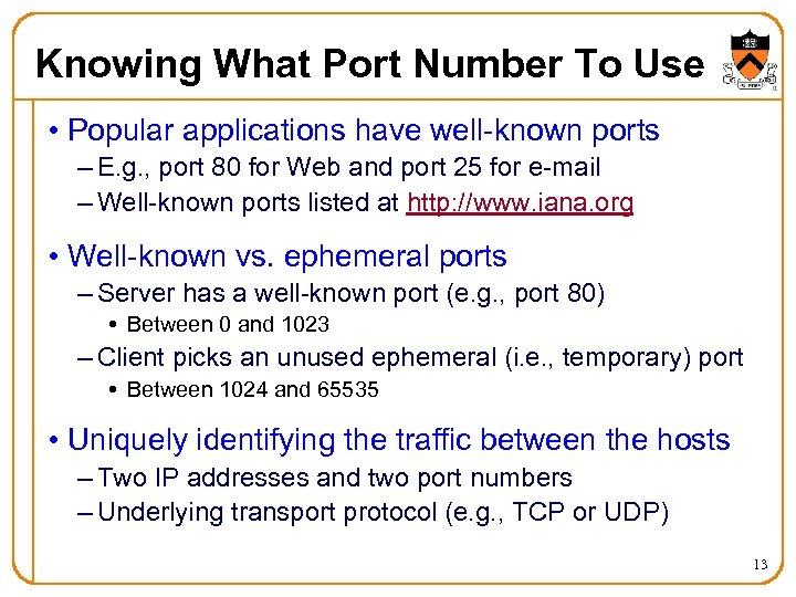 Knowing What Port Number To Use • Popular applications have well-known ports – E.
