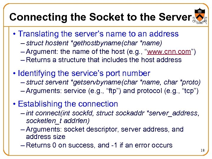 Connecting the Socket to the Server • Translating the server's name to an address
