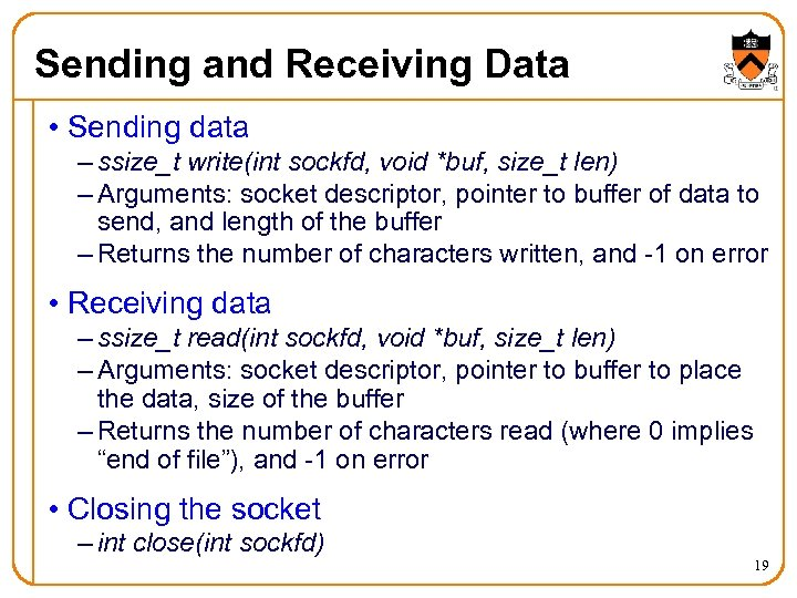 Sending and Receiving Data • Sending data – ssize_t write(int sockfd, void *buf, size_t