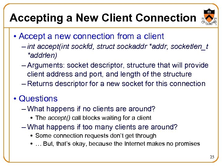 Accepting a New Client Connection • Accept a new connection from a client –