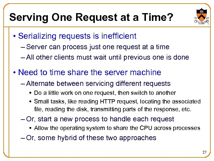 Serving One Request at a Time? • Serializing requests is inefficient – Server can