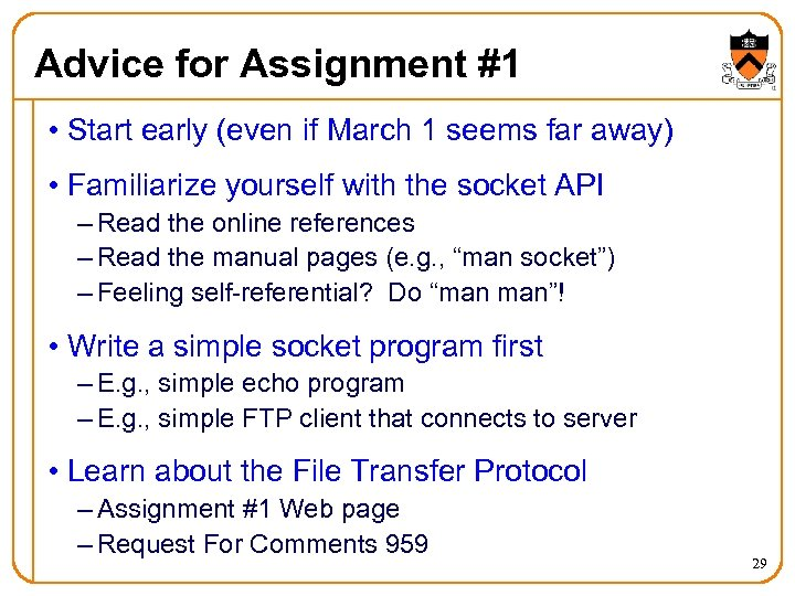 Advice for Assignment #1 • Start early (even if March 1 seems far away)