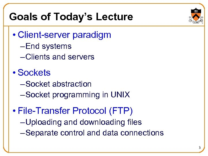 Goals of Today's Lecture • Client-server paradigm – End systems – Clients and servers